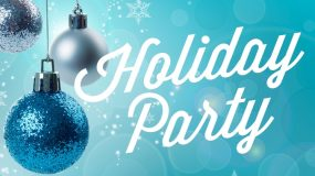 Schedule your Holiday Party Now!